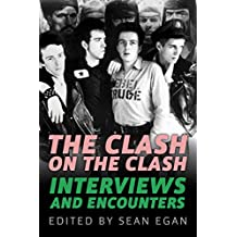 Clash on the Clash: Interviews and Encounters (Musicians in Their Own Words) (English Edition)