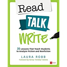 Read, Talk, Write: 35 Lessons That Teach Students to Analyze Fiction and Nonfiction (Corwin Literacy) (English Edition)