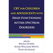 CBT for Children and Adolescents with High-Functioning Autism Spectrum Disorders (English Edition)