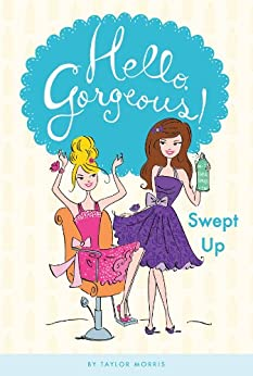 """Swept Up #4 (Hello, Gorgeous!) (English Edition)"",作者:[Morris, Taylor]"