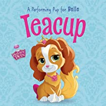 Palace Pets: Teacup: A Performing Pup for Belle (Disney Storybook (eBook)) (English Edition)