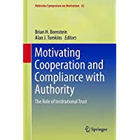 Motivating Cooperation and Compliance with Authority: The Role of Institutional Trust