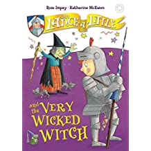 Sir Lance-a-Little and the Very Wicked Witch: Book 6 (English Edition)