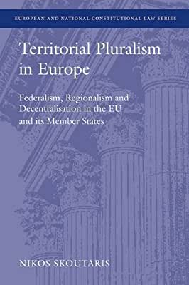 Territorial Pluralism in Europe: Vertical Separation of Powers in the EU and its Member States.pdf
