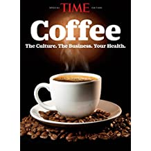TIME Coffee: The Culture. The Business. Your Health. (English Edition)