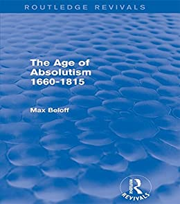 """""""The Age of Absolutism (Routledge Revivals): 1660-1815 (English Edition)"""",作者:[Beloff, Max]"""