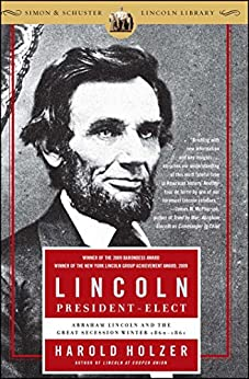 """""""Lincoln President-Elect: Abraham Lincoln and the Great Secession Winter 1860-1861 (English Edition)"""",作者:[Holzer, Harold]"""
