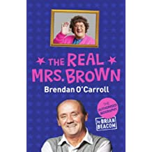 The Real Mrs. Brown: The Authorised Biography of Brendan O'Carroll (English Edition)