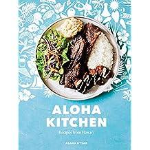 Aloha Kitchen: Recipes from Hawai'i [A Cookbook] (English Edition)