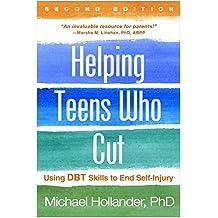 Helping Teens Who Cut, Second Edition: Using DBT Skills to End Self-Injury (English Edition)