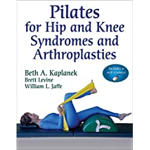 Pilates for Hip and Knee Syndromes and Arthroplasties (English Edition)