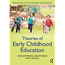 Theories of Early Childhood Education: Developmental, Behaviorist, and Critical (English Edition)