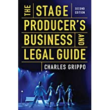 The Stage Producer's Business and Legal Guide (Second Edition) (English Edition)
