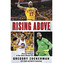 Rising Above: How 11 Athletes Overcame Challenges in Their Youth to Become Stars (English Edition)