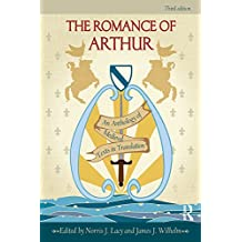 The Romance of Arthur: An Anthology of Medieval Texts in Translation (English Edition)