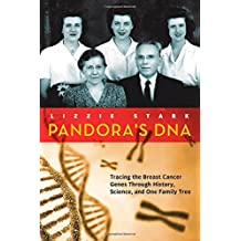 Pandora's DNA: Tracing the Breast Cancer Genes Through History, Science, and One Family Tree (English Edition)