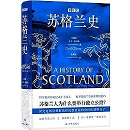 """BBC苏格兰史(苏格兰考古学者、历史学者、BBC金牌主持人通过苏格兰史书写更为宏大的欧洲史、世界史,解开苏格兰影响世界的密码。每一章都是一集纪录片。)"",作者:[尼尔·奥利弗, 张朔然]"