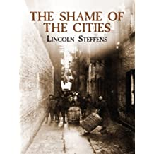 The Shame of the Cities (Dover Books on History, Political and Social Science) (English Edition)