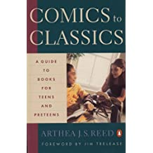 Comics to Classics: A Guide to Books for Teens and Preteens (English Edition)