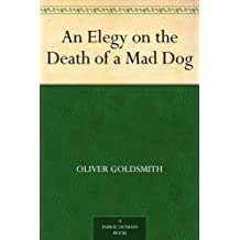 An Elegy on the Death of a Mad Dog (English Edition)