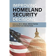 Improving Homeland Security Decisions (English Edition)