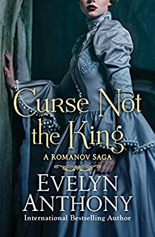 """Curse Not the King (The Romanov Trilogy Book 2) (English Edition)"",作者:[Anthony, Evelyn]"