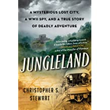 Jungleland: A Mysterious Lost City and a True Story of Deadly Adventure (P.S.) (English Edition)