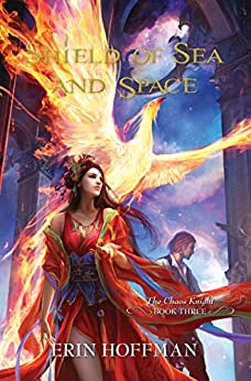"""""""Shield of Sea and Space (The Chaos Knight Book 3) (English Edition)"""",作者:[Hoffman, Erin]"""