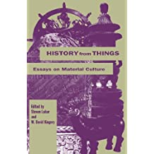 History from Things: Essays on Material Culture (English Edition)