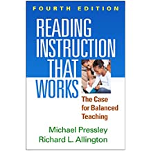 Reading Instruction That Works, Fourth Edition: The Case for Balanced Teaching (English Edition)