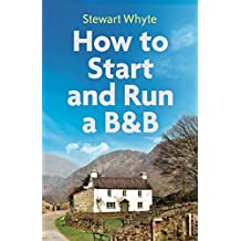 How to Start and Run a B&B, 4th Edition (English Edition)