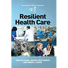 Resilient Health Care (Ashgate Studies in Resilience Engineering) (English Edition)