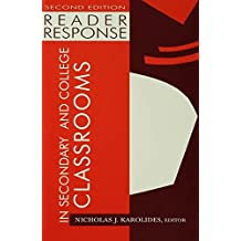 Reader Response in Secondary and College Classrooms (English Edition)