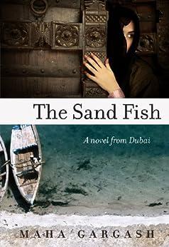 """The Sand Fish: A Novel from Dubai (English Edition)"",作者:[Gargash, Maha]"