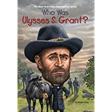 Who Was Ulysses S. Grant? (Who Was?) (English Edition)