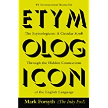 The Etymologicon: A Circular Stroll Through the Hidden Connections of the English Language (English Edition)