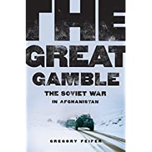 The Great Gamble: The Soviet War in Afghanistan (English Edition)