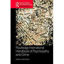 Routledge International Handbook of Psychopathy and Crime (Routledge International Handbooks) (English Edition)