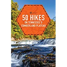 50 Hikes on Tennessee's Cumberland Plateau (second)  (Explorer's 50 Hikes) (English Edition)