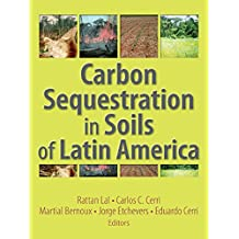 Carbon Sequestration in Soils of Latin America (English Edition)