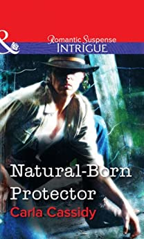 """Natural-Born Protector (Mills & Boon Intrigue) (English Edition)"",作者:[Carla Cassidy]"