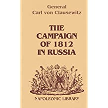 The Campaign Of 1812 In Russia (Napoleonic Library) (English Edition)