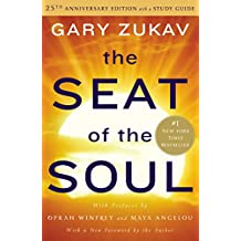 The Seat of the Soul: 25th Anniversary Edition with a Study Guide (English Edition)