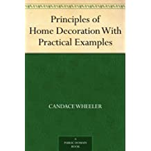 Principles of Home Decoration With Practical Examples (English Edition)