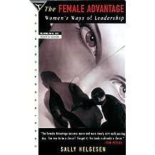 The Female Advantage: Women's Ways of Leadership (English Edition)