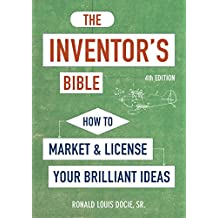 The Inventor's Bible, Fourth Edition: How to Market and License Your Brilliant Ideas (English Edition)