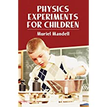Physics Experiments for Children (Dover Children's Science Books) (English Edition)