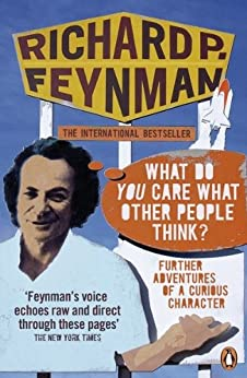 """""""'What Do You Care What Other People Think?': Further Adventures of a Curious Character (English Edition)"""",作者:[Richard P. Feynman]"""