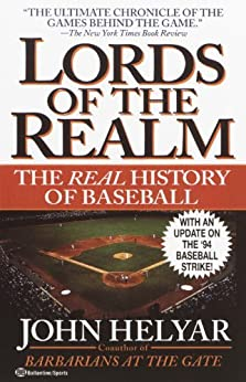 """""""The Lords of the Realm: The Real History of Baseball (English Edition)"""",作者:[Helyar, John]"""