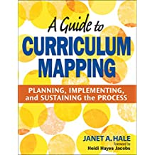 A Guide to Curriculum Mapping: Planning, Implementing, and Sustaining the Process (English Edition)